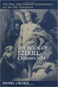 Ezekiel commentary by Daniel Block