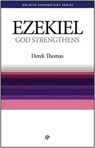 Ezekiel commentary by Derek Thomas