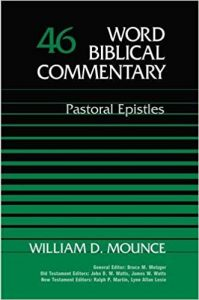 Pastoral Epistles commentary by William Mounce