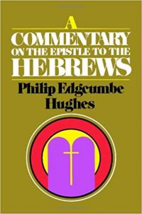 Hebrews commentary by Philip Hughes