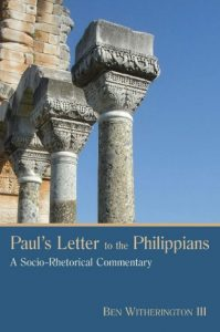 Philippians commentary by Ben Witherington
