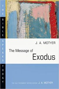 Exodus commentray by J.A. Motyer