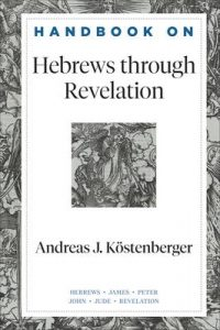 Hebrews-Revelation by Andreas Kostenberger