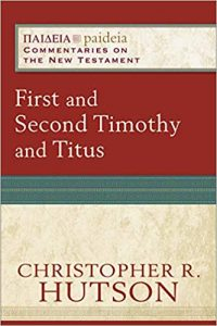 Timothy Titus Commentary by Christopher R. Hutson