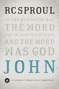 John commentary by R.C. Sproul