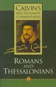 Romans commentary by John Calvin