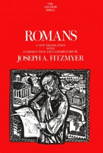 Romans commentary by Joseph Fitzmyer
