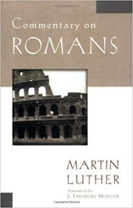 Romans commentary by Martin Luther