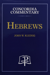 Hebrews commentary by John Kleinig