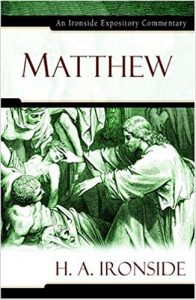 Matthew commentary by H.A. Ironside