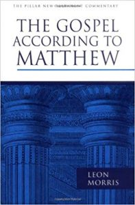 Matthew commentary by Leon Morris