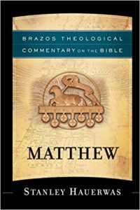Matthew commentary by Stanley Hauerwas