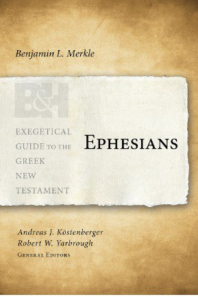 Ephesians commentary by Benjamin Merkle