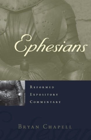 Ephesians commentary by Bryan Chappell
