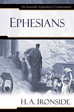Ephesians commentary by H.A. Ironside