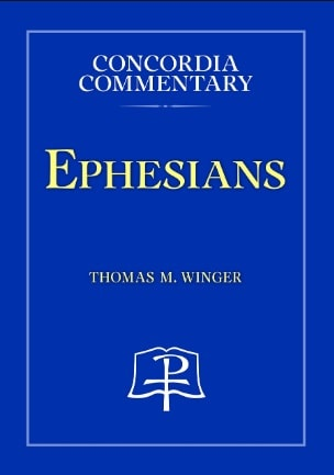 Ephesians commentary by Thomas Winger