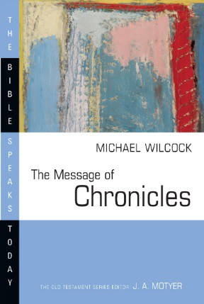 Chronicles commentary Michael Wilcock