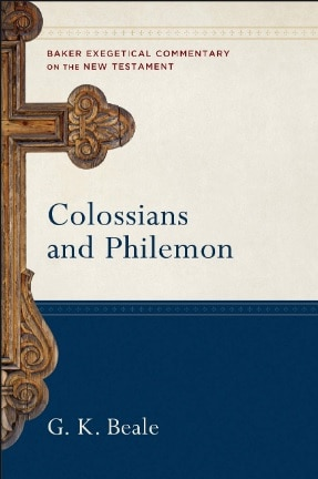 Colossians commentary G.K. Beale