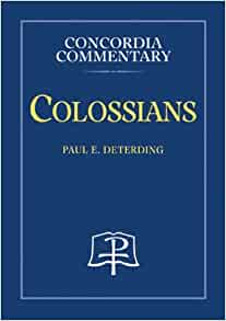 Colossians commentary Paul Deterding