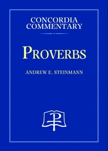 Proverbs commentary Andrew Steinmann