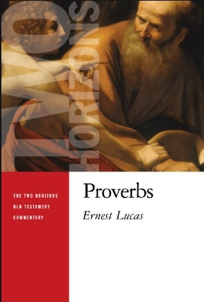Proverbs commentary Ernest Lucas