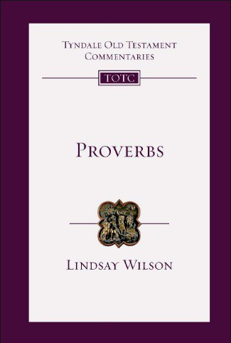 Proverbs commentary Lindsay Wilson