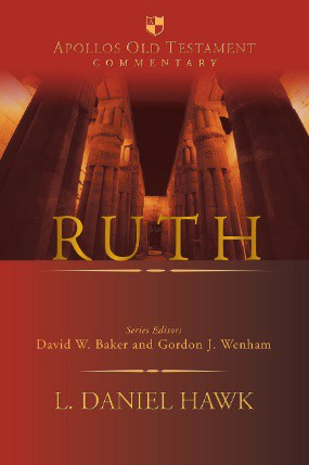 Ruth commentary I Daniel Hawk