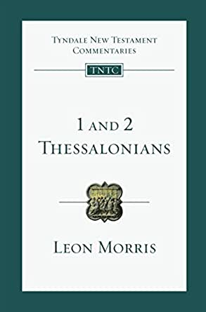 Thessalonians commentary Leon Morris