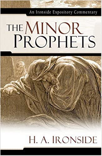 Minor Prophets commentary Ironside